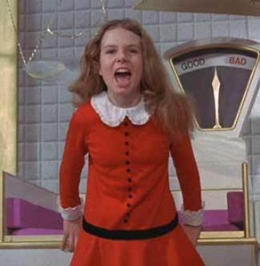 We've all had Veruca Salt moments
